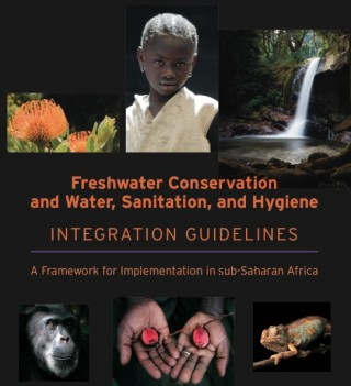 New Freshwater Conservation and Water, Sanitation, and Hygiene Integration Guidelines by Africa Biodiversity Collaborative Group (ABCG)