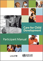 Care for Child Development: Improving the care of young children (UNICEF and WHO)