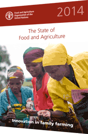 The State Of Food And Agriculture 2014: Innovation in family farming